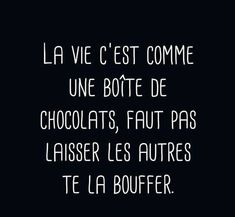 life is like a box of chocolates. do not let others eat it Funny Picture Quotes, Funny Quotes, Positive Attitude, Positive Quotes, Funny French, Strong Words, Some Quotes, Motivation, English Quotes