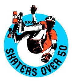 Skaters Over 50 a skateboarding group @ Facebook.