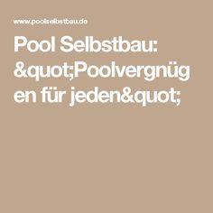 """Pool Selbstbau: """"Poolvergnügen für jeden"""""""