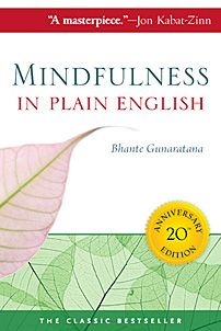 Mindfulness in Plain English - step-by-step guide to Vipassana meditation practice