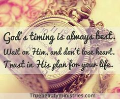 """Lady in waiting"" ♥: ""God's timing is always BEST. Wait on Him, and don't lose heart. Trust in His plan for your life."""