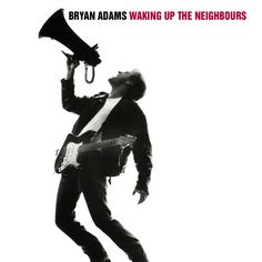 """""""Waking Up The Neighbours"""" by Bryan Adams"""