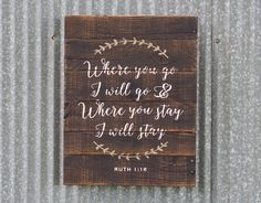 Where You Go I Will Go Sign, Ruth 1 16 Wood Sign, Where you Stay I will Stay Pallet Sign, Bible Verse Wood Sign, Pallet Art, Farmhouse Decor by ToEachHisOwnDesigns on Etsy https://www.etsy.com/listing/469895027/where-you-go-i-will-go-sign-ruth-1-16
