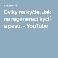 Cviky na kyčle. Jak na regeneraci kyčlí a pasu. - YouTube