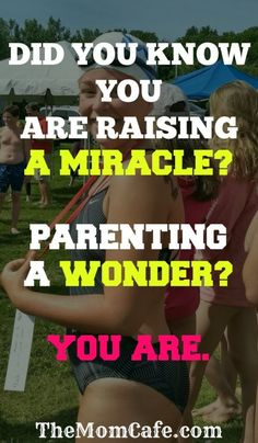 Thoughts on Raising A Miracle and Parenting A Wond…