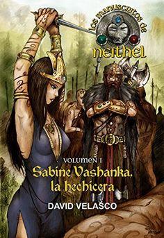 Los Manuscritos de Neithel, volumen I: Sabine Vashanka, la hechicera (Saga de Neithel nº 1), http://www.amazon.es/dp/B00QB28U9Y/ref=cm_sw_r_pi_awdl_ac1Gub0R3YHYG