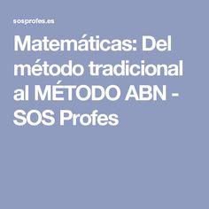 Matemáticas: Del método tradicional al MÉTODO ABN - SOS Profes