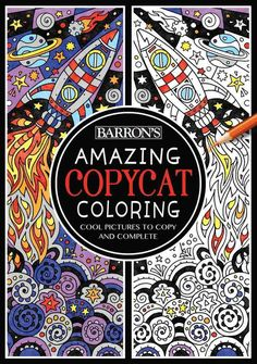 Amazing Copycat Coloring: Cool Pictures to Copy and Complete