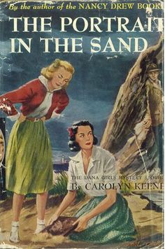 Dana Girls Mystery Stories: The Portrait in the Sand | Mildred Wirt Benson Collection | Iowa Digital Library