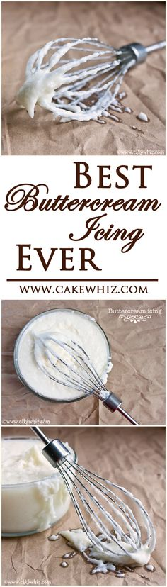 Truly the BEST BUTTERCREAM ICING EVER! Soft, fluffy and super creamy! From cakewhiz.com