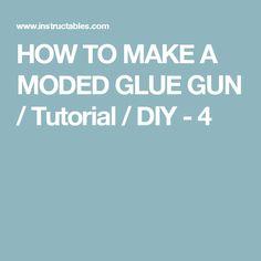 HOW TO MAKE A MODED GLUE GUN / Tutorial / DIY - 4