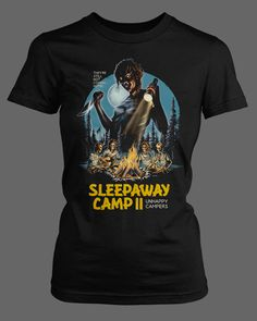 Sleepaway Camp 2 Unhappy Campers from Fright Rags. Their shirts are awesome.