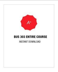 BUS 303 Entire Course - http://www.uopsuccess.com/exam/bus-303-entire-course/