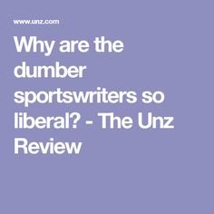 Why are the dumber sportswriters so liberal? - The Unz Review