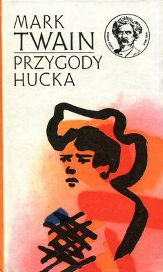"""""""Przygody Hucka"""" (The Adventures of Huckleberry Finn) Mark Twain Translated by Krystyna Tarnowska Cover by Janusz Wysocki Published by Wydawnictwo Iskry 1973"""