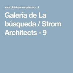 Galería de La búsqueda / Strom Architects - 9