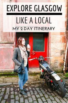 Explore Glasgow like a Local with My 2 Day Itinerary - Wee Gypsy Girl #glasgow #scotland #travel