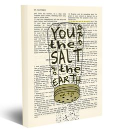 You are the Salt of the Earth - Matthew 5:14 -Vintage Bible page verse scripture - Christian wrapped art CANVAS, dictionary wall & home decor. This reproduction wrapped CANVAS of a highlighted King James Bible scripture is sure to make a great gift for someone. We scan real pages from old Bibles (thus they have slight flaws and aging such as bleeding words from the other side, because the pages are so thin), which just adds to the character. This is a perfect reminder as a christian gift....