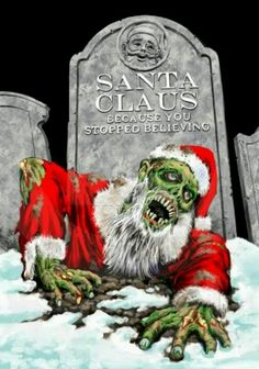 Zombie Santa Christmas . May have to buy a Santa suit .