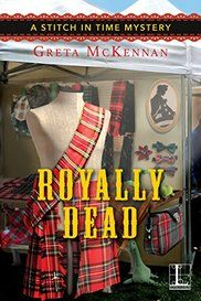 Royally Dead (A Stitch in Time Mystery) by Greta McKennan Good Books, My Books, Highland Games, Happy New Year Everyone, Apple Books, Mystery Novels, Cozy Mysteries, Playing Guitar, Book Lovers