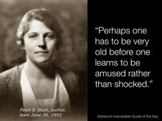 """Quote of the Day: """"Perhaps one has to be very old before one learns to ..."""