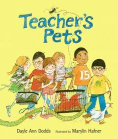 """Teacher's Pets by Dayle Ann Dodds - A teacher invites her students to bring their pets in each Monday for sharing day, but by the end of the year, she has a classroom full of """"forgotten"""" animals."""