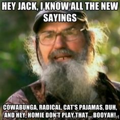 duck dynasty images with captions | Duck Dynasty - Uncle Si