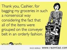 This drives me nuts when the cashier packs your item how they want.  Now, before they even begin the transaction, I tell the to bag it how it comes down the conveyor... and yes, I get a lot of nasty looks, but they're my groceries dammit!!!