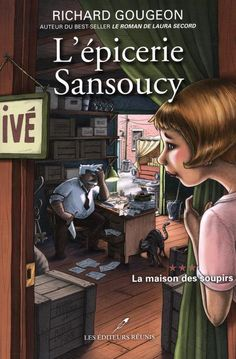 Épicerie sansoucy,l' t03:la maison des soupirs