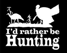 turkey hunting quotes - Google Search