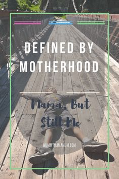 I'm not defined by motherhood in the same way as I'm not defined by my career or what music I like.