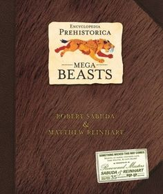 Encyclopedia Prehistorica Mega-Beasts Pop-Up (Encyclopedia Prehistorica) by Robert Sabuda, Matthew Reinhart