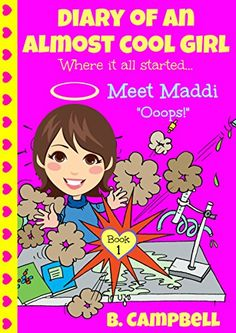 Diary of an Almost Cool Girl - Book 1: Meet Maddi - Ooops... https://smile.amazon.com/dp/B016OVR4O8/ref=cm_sw_r_pi_dp_x_21tQxbN6763FX - Some of you might have read Diary of an Almost Cool Girl- My New School. Did you ever wonder why Maddi had to leave her last school? What happened that could be so bad?  In this book, you get to meet a slightly younger and less wise Maddi and find out what happened at her old school (before she was asked to leave).  Hope you enjoy this prequel to the BEST…