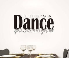 Wall Art Decal  Life is a Dance