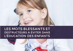 Les mots blessants et destructeurs à éviter dans l'éducation des enfants
