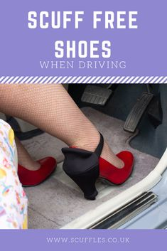 Scuffles is a British Made Invention by a high heel shoe lover. When we  drive in our heels we scuff the back of our shoes and heels by rubbing  continuously ... d3c22cc85d6