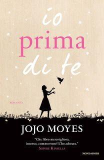"""Leggere Romanticamente e Fantasy: Recensione:""""Io prima di te"""" di Jojo Moyes"""