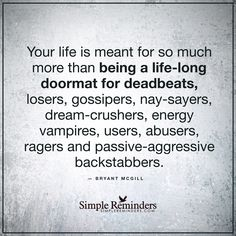"""""""Stop being a doormat"""" by Bryant McGill"""