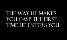 best feeling ever! I can just imagine it right now! Sexy Quotes For Him, Hot Quotes, Kinky Quotes, Seductive Quotes For Him, Freaky Quotes, Naughty Quotes, Flirty Quotes, Found Out, Sensual