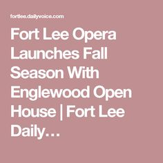 Fort Lee Opera Launches Fall Season With Englewood Open House | Fort Lee Daily… Opera News, Open House Plans, Fort Lee, Fall Season, Product Launch, Seasons, Autumn, Seasons Of The Year