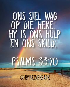 Ons siel wag op die Here ; Hy is ons hulp en ons skild; Psalm 20, Blind Faith, Center Stage, Afrikaans, Me Quotes, Bible, Neon Signs, Inspirational, Dance