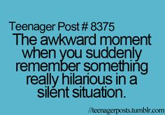 Yes! Especially when you're supposed to be extremely quiet.... or if it's a serious situation lol!