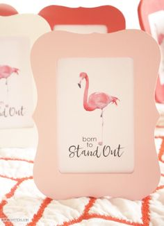 Darling Born to Stand Out Flamingo free printables. Love these flamingo party decor ideas! Cute flamingo free prints!