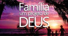 Família - Projeto de DEUS !!! - ( Capítulo 02 ) - Movimento Paulínia