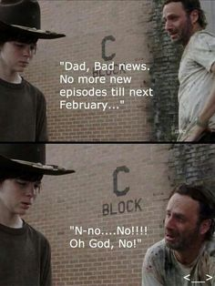 ♥ Don't u just cry when it's the break or the end of the season. Seriously I cryed harder than Rick when season 3 ended