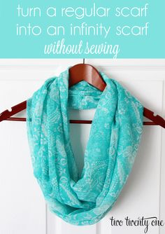 Fast and easy no-sew project!  How to Turn a Regular Scarf into an Infinity Scarf