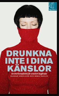 Drunkna inte i dina känslor : en överlevnadsbok för sensitivt begåvade (pocket)