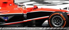 Monaco: GP Marussia to focus on tyre management this weekend