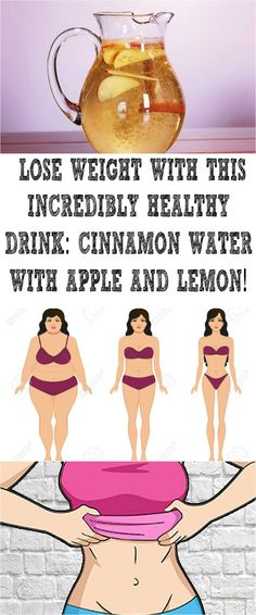 LOSE WEIGHT WITH THIS INCREDIBLY HEALTHY DRINK: CINNAMON WATER WITH APPLE AND LEMON!