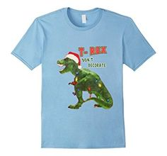 T rex christmas T shirt dont decorate